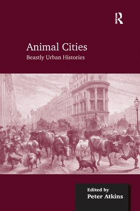 Animal Cities: Beastly Urban Histories, 1st Edition (Paperback) book cover