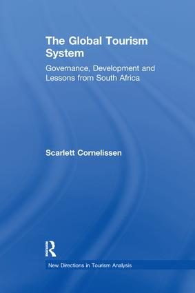 The Global Tourism System: Governance, Development and Lessons from South Africa book cover