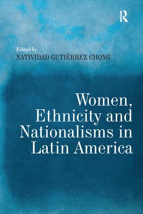 Women, Ethnicity and Nationalisms in Latin America: 1st Edition (Paperback) book cover