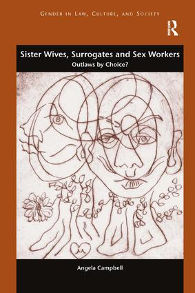Sister Wives, Surrogates and Sex Workers: Outlaws by Choice? book cover