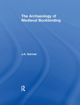 The Archaeology of Medieval Bookbinding: 1st Edition (e-Book) book cover