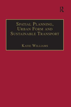 Spatial Planning, Urban Form and Sustainable Transport book cover