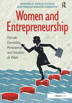 Women and Entrepreneurship: Female Durability, Persistence and Intuition at Work, 1st Edition (Paperback) book cover