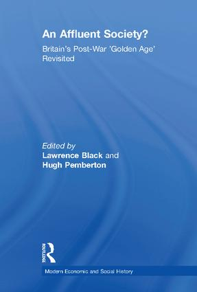 An Affluent Society?: Britain's Post-War 'Golden Age' Revisited, 1st Edition (Paperback) book cover