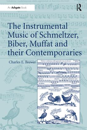 The Instrumental Music of Schmeltzer, Biber, Muffat and their Contemporaries: 1st Edition (Paperback) book cover