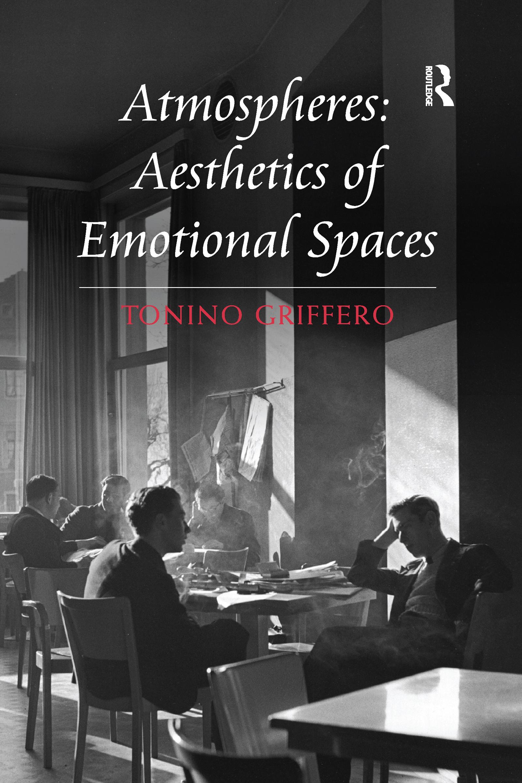 Atmospheres: Aesthetics of Emotional Spaces
