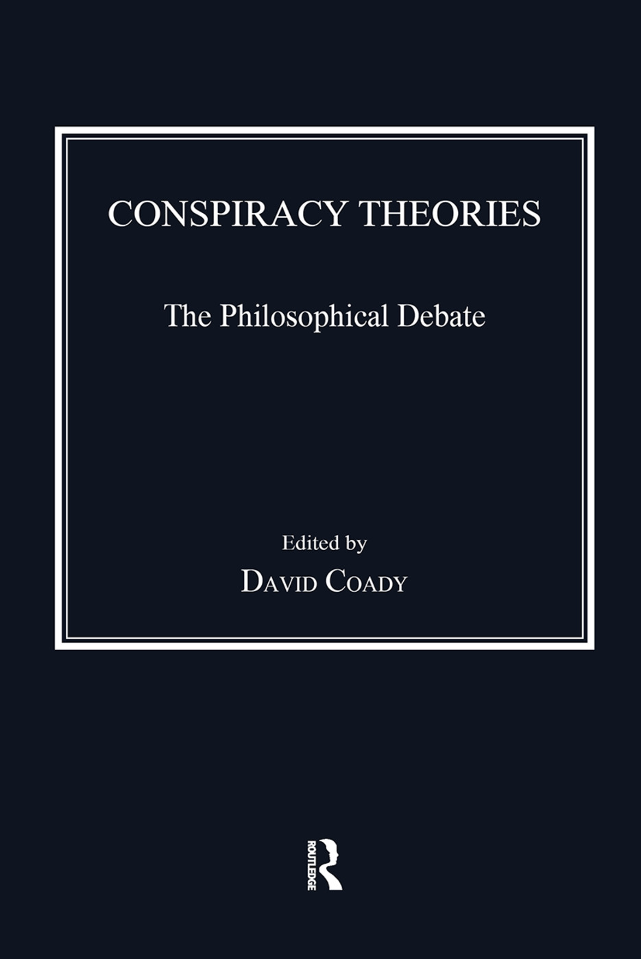 Conspiracy Theories: The Philosophical Debate book cover