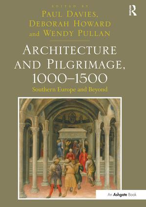 Architecture and Pilgrimage, 1000-1500: Southern Europe and Beyond book cover