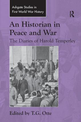 An Historian in Peace and War: The Diaries of Harold Temperley, 1st Edition (Paperback) book cover
