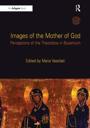 Images of the Mother of God: Perceptions of the Theotokos in Byzantium, 1st Edition (Paperback) book cover