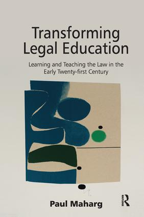 Transforming Legal Education: Learning and Teaching the Law in the Early Twenty-first Century, 1st Edition (Paperback) book cover