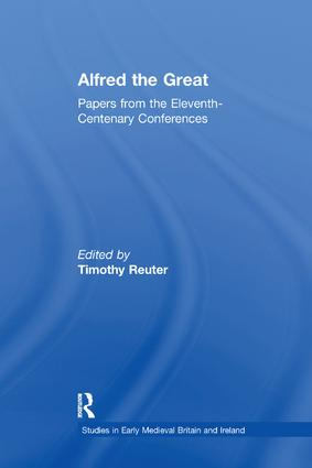 Alfred the Great: Papers from the Eleventh-Centenary Conferences book cover