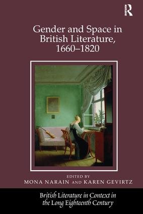 Gender and Space in British Literature, 1660-1820: 1st Edition (Paperback) book cover