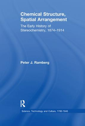 Chemical Structure, Spatial Arrangement: The Early History of Stereochemistry, 1874–1914, 1st Edition (e-Book) book cover