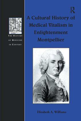 A Cultural History of Medical Vitalism in Enlightenment Montpellier book cover