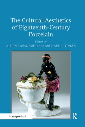 The Cultural Aesthetics of Eighteenth-Century Porcelain: 1st Edition (Paperback) book cover