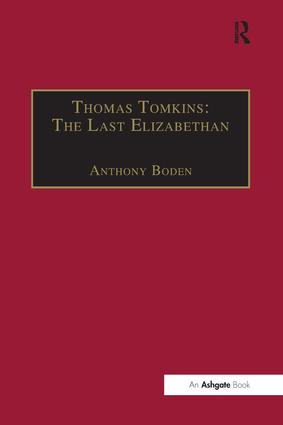 Thomas Tomkins: The Last Elizabethan: 1st Edition (Paperback) book cover