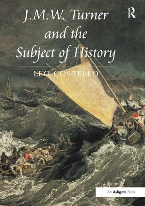 J.M.W. Turner and the Subject of History: 1st Edition (Paperback) book cover