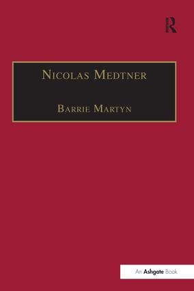 Nicolas Medtner: His Life and Music, 1st Edition (Paperback) book cover