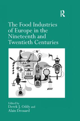 The Food Industries of Europe in the Nineteenth and Twentieth Centuries