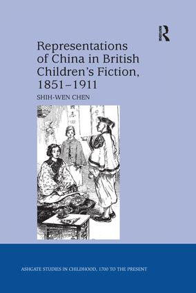 Representations of China in British Children's Fiction, 1851-1911: 1st Edition (Paperback) book cover