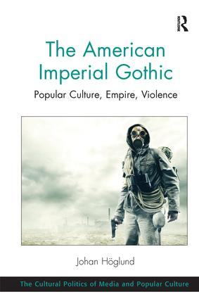The American Imperial Gothic: Popular Culture, Empire, Violence book cover