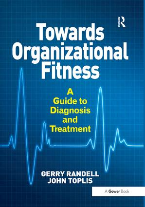 Towards Organizational Fitness: A Guide to Diagnosis and Treatment, 1st Edition (Paperback) book cover