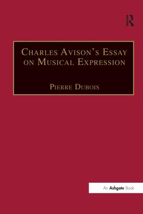 Charles Avison's Essay on Musical Expression: With Related Writings by William Hayes and Charles Avison, 1st Edition (Paperback) book cover