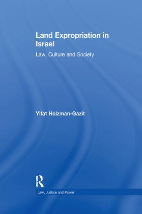 Land Expropriation in Israel: Law, Culture and Society book cover