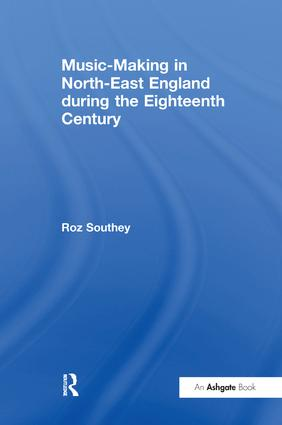 Music-Making in North-East England during the Eighteenth Century: 1st Edition (Paperback) book cover