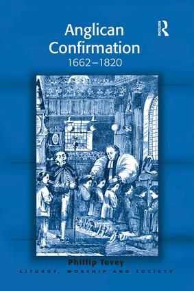 Anglican Confirmation: 1662-1820, 1st Edition (Paperback) book cover