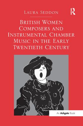 British Women Composers and Instrumental Chamber Music in the Early Twentieth Century: 1st Edition (Paperback) book cover