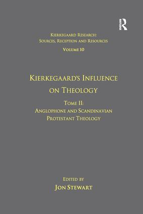 Volume 10, Tome II: Kierkegaard's Influence on Theology: Anglophone and Scandinavian Protestant Theology (Paperback) book cover