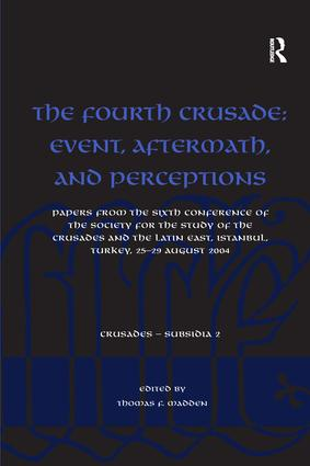 The Fourth Crusade: Event, Aftermath, and Perceptions: Papers from the Sixth Conference of the Society for the Study of the Crusades and the Latin East, Istanbul, Turkey, 25-29 August 2004 book cover