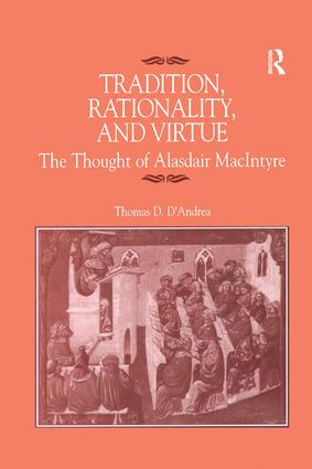 Tradition, Rationality, and Virtue: The Thought of Alasdair MacIntyre, 1st Edition (Paperback) book cover
