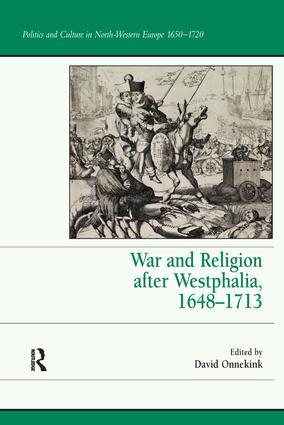 War and Religion after Westphalia, 1648–1713