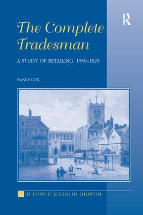 The Complete Tradesman: A Study of Retailing, 1550–1820, 1st Edition (Paperback) book cover