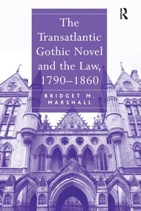 The Transatlantic Gothic Novel and the Law, 1790–1860: 1st Edition (Paperback) book cover