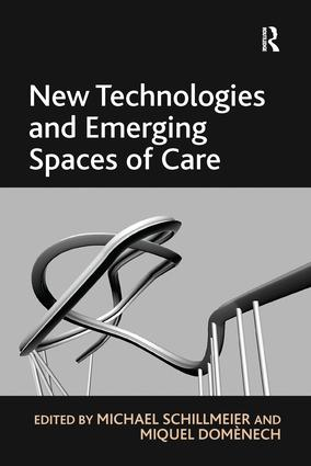 New Technologies and Emerging Spaces of Care