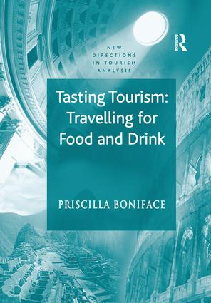 Tasting Tourism: Travelling for Food and Drink