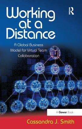 Working at a Distance: A Global Business Model for Virtual Team Collaboration, 1st Edition (Paperback) book cover