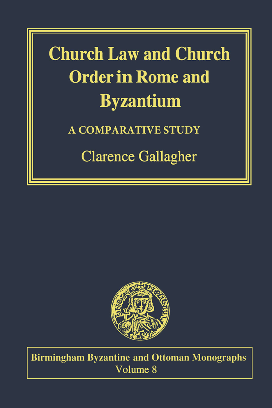 Church Law and Church Order in Rome and Byzantium: A Comparative Study, 1st Edition (Paperback) book cover