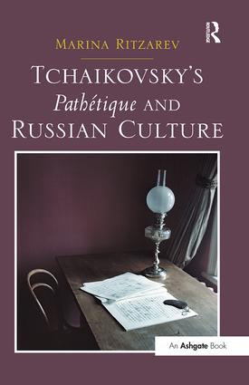 Tchaikovsky's Pathétique and Russian Culture: 1st Edition (Paperback) book cover