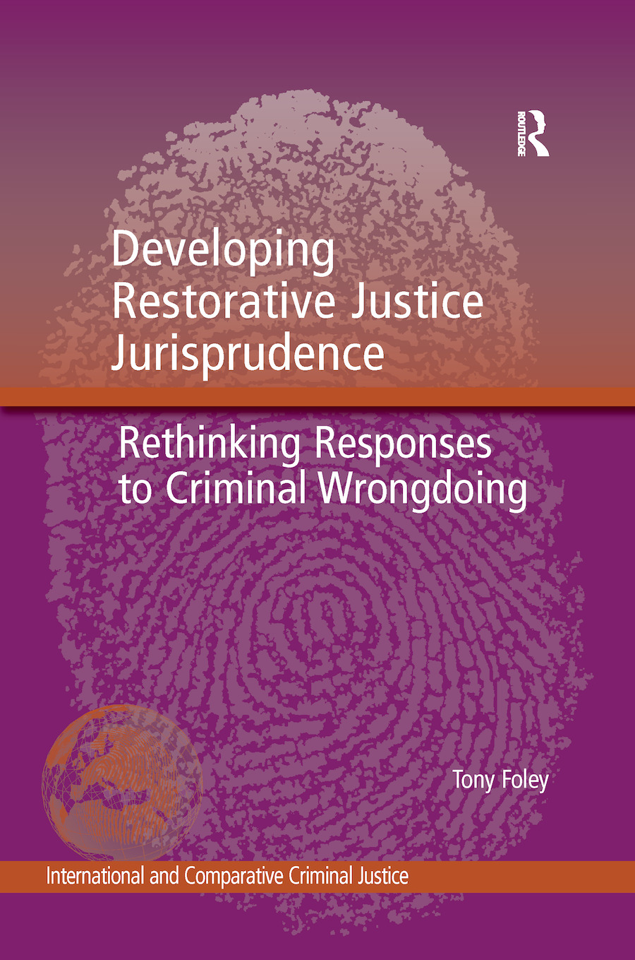 Developing Restorative Justice Jurisprudence: Rethinking Responses to Criminal Wrongdoing, 1st Edition (Paperback) book cover