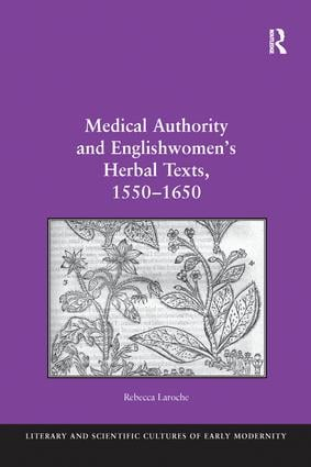 Medical Authority and Englishwomen's Herbal Texts, 1550–1650 book cover