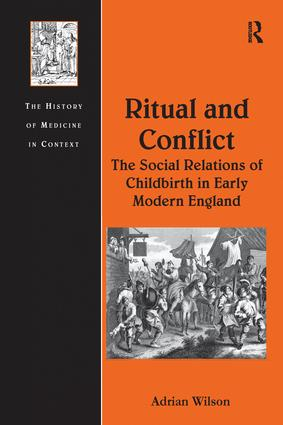 Ritual and Conflict: The Social Relations of Childbirth in Early Modern England: 1st Edition (Paperback) book cover