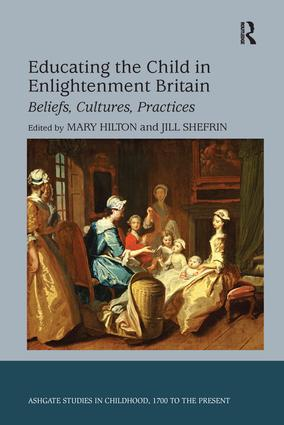 Educating the Child in Enlightenment Britain: Beliefs, Cultures, Practices book cover