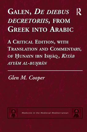 Galen, De diebus decretoriis, from Greek into Arabic: A Critical Edition, with Translation and Commentary, of Hunayn ibn Ishaq, Kitab ayyam al-buhran book cover