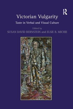 Victorian Vulgarity: Taste in Verbal and Visual Culture, 1st Edition (Paperback) book cover