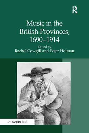 Music in the British Provinces, 1690–1914
